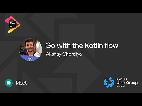 Go with the Flow By Akshay Chordiya (Kotlin Mumbai April Meetup)