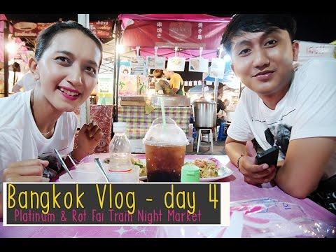 Vlog-9 Bangkok (Platinum & Rot Fai Train Night Market)
