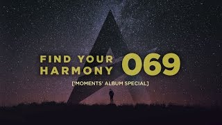 Andrew Rayel - Find Your Harmony Radioshow #069 ['MOMENTS' Album Special]
