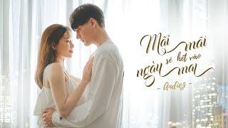 Download lagu MÃI MÃI SẼ HẾT VÀO NGÀY MAI | ANDIEZ | OFFICIAL MV