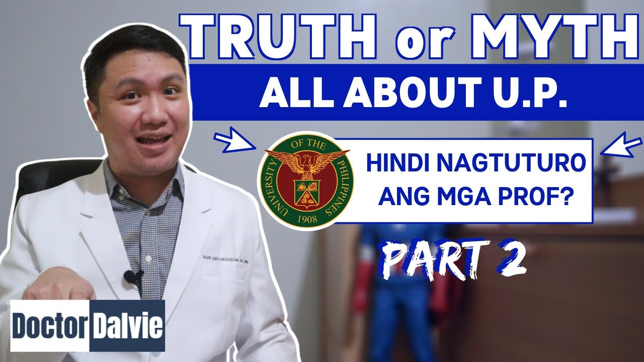 TRUTH or MYTH: All about U.P. | University of the Philippines Part 2
