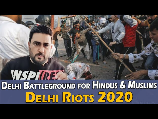 New Delhi A Battleground for Hindus and Muslims | Delhi Riots | Pakistani Reaction