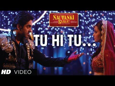 "Nautanki Saala Full Video Song ""Tu Hi Tu"" ★ Ayushmann Khurrana, Pooja Salvi"