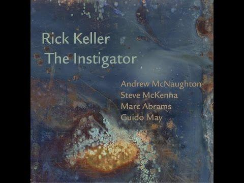 Rick Keller The Instigator (the making of)