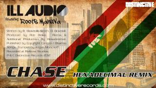 iLL Audio feat. Roots Manuva - Chase (Hexadecimal Remix)
