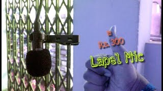 A 300 Rupees lapel Microphone review !!