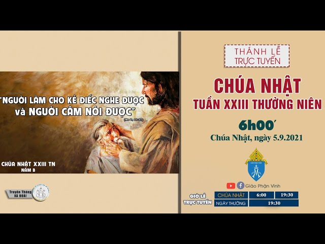 🔴Trực Tuyến Thánh Lễ | 06h00'| CHÚA NHẬT TUẦN XXIII THƯỜNG NIÊN | ngày 5.9.2021 | Giáo Phận Vinh