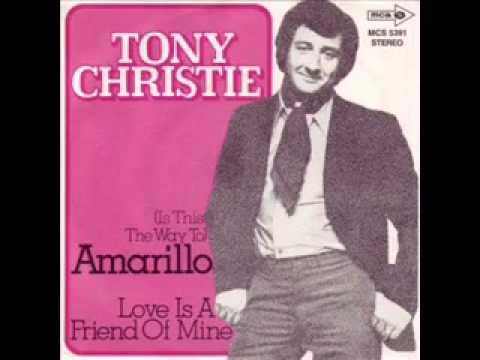 Tony Christie  Is This The Way To Amarillo 1971