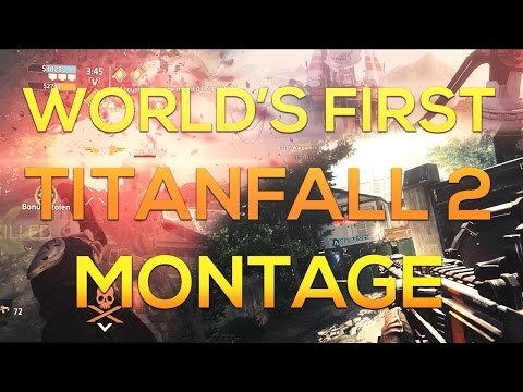WORLD'S FIRST Titanfall 2 Montage!