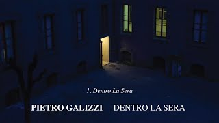 Pietro Galizzi - Dentro La Sera - Dentro La Sera