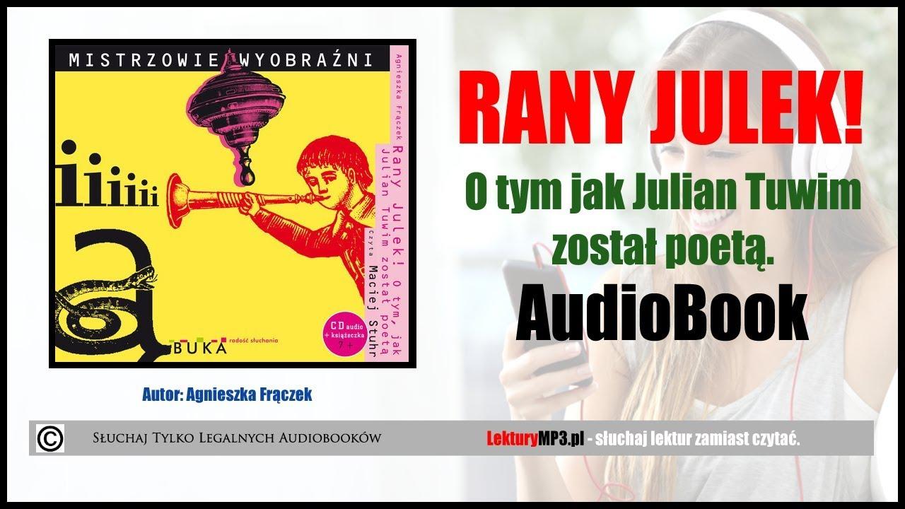 Rany Julek Audiobook Mp3 O Tym Jak Julian Tuwim Został Poetą Cz1 Pobierz Całość