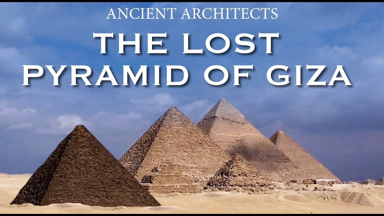 the lost pyramid of giza in egypt ancient architects