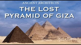 The Lost Pyramid of Giza in Egypt | Ancient Architects