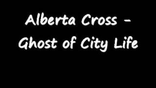 Alberta Cross - Ghost of City Life