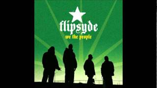Flipsyde - Just cause you