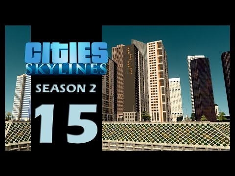 Cities: Skylines Season 2 | Episode 15 | Downtown offices expansion