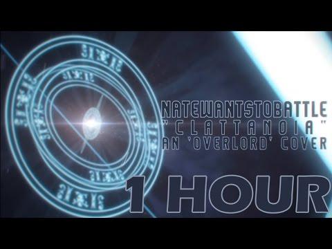 ► Overlord Opening - Clattanoia | NATEWANTSTOBATTLE【1 HOUR】