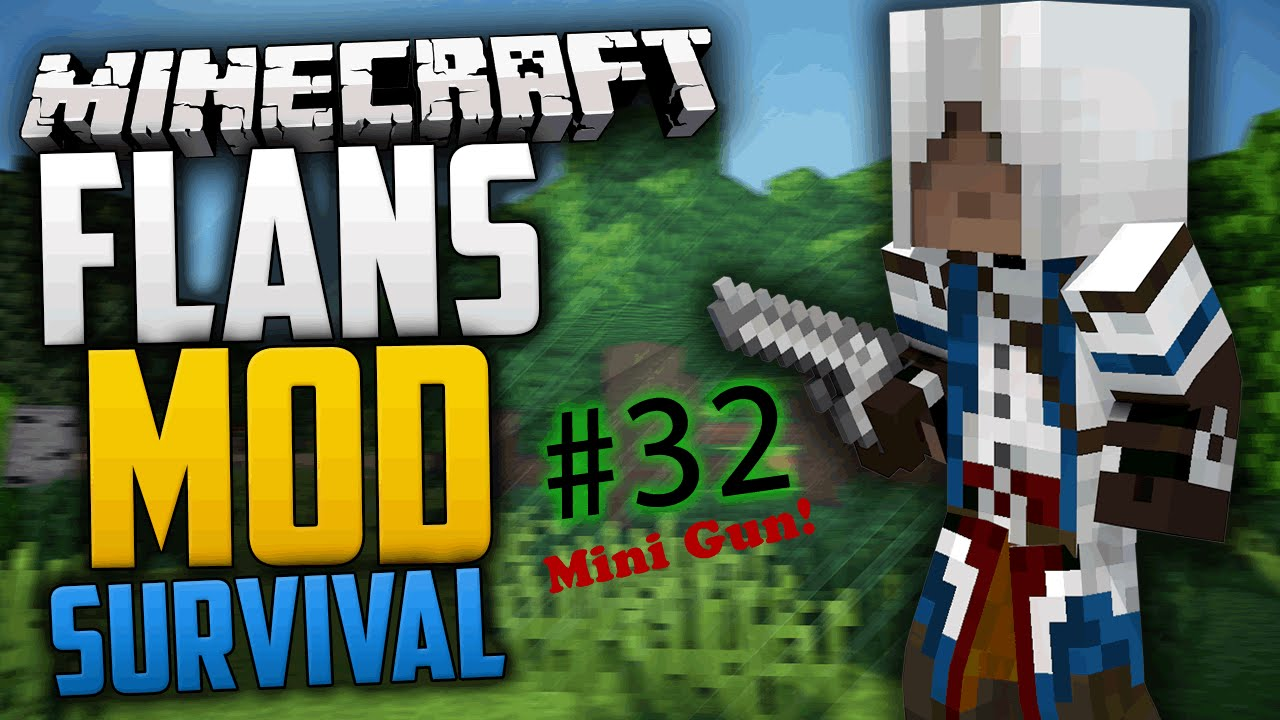 Flans Mod Minecraft Survival - Episode 32 - MINI GUN!!!! [Minecraft Guns,  Planes, and Tanks]