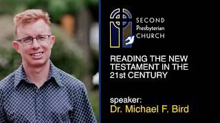 Reading the New Testament in 21st Century: Michael Bird