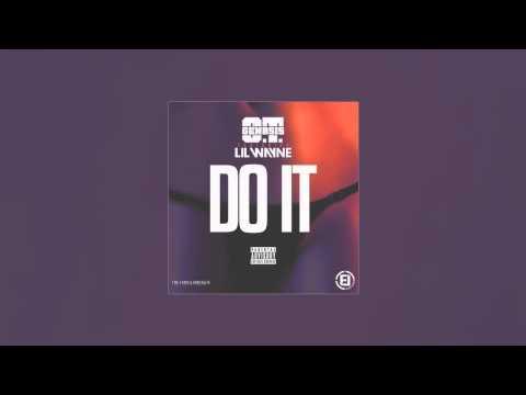 O.T Genasis Feat Lil Wayne - Do It