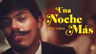 Myke Towers - Una Noche Mas (Video Oficial)