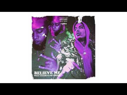 Jay Critch x Phat Geechi-    Believe Me (Official Audio)