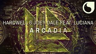 Hardwell & Joey Dale  Ft. Luciana - Arcadia (Original Mix)