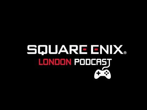 Square Enix London Podcast Episode 4 - E3 Special
