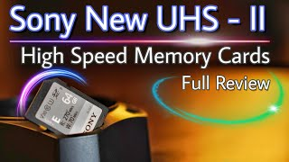 Sony New E-Series UHS- II High Speed SD Cards | Full Review