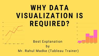 Why Data Visualization is Required? | By Mr. Rahul Madke | Tableau trainer