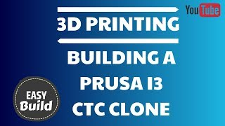 Building a 3D Printer Kit - Prusa i3 clone ctc Complete Build start to finish