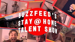 BuzzFeed Presents: The Stay At Home Talent Show