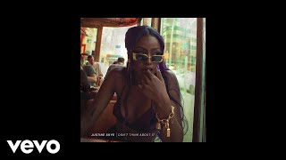Justine Skye - Don't Think About It (Audio)
