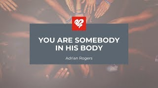 Adrian Rogers: You Are Somebody in His Body #2199