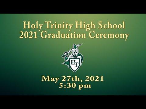 May 27th 2021 Holy Trinity High School Class of 2021 Graduation Ceremony