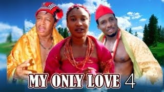 My Only Love 2  -    Nigeria Nollywood Movie