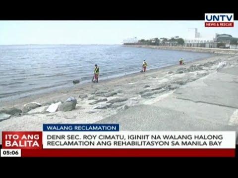 DENR Sec. Roy Cimatu, iginiit na walang halong reclamation ang rehabilitasyon sa Manila Bay