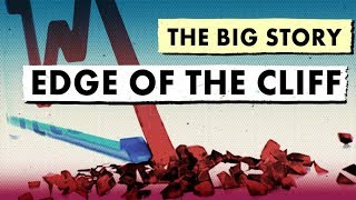 The Big Story: Edge Of The Cliff | The Big Story | Real Vision™ thumbnail