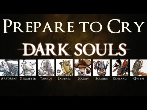 "Dark Souls ""Prepare to Cry"""