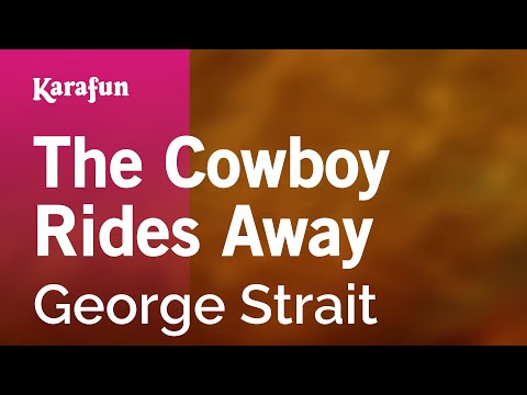 Karaoke The Cowboy Rides Away - George Strait *