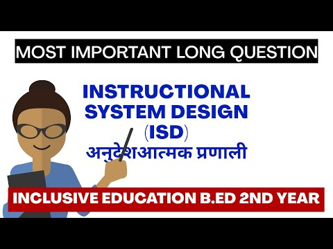 ISD Instructional design / B.Ed 2nd year most important long Question