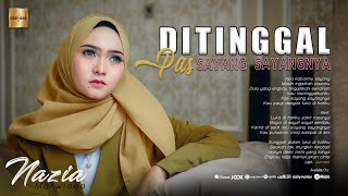Nazia Marwiana - Ditinggal Pas Sayang Sayangnya (Official Music Video)