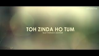 Toh Zinda ho tum(feat-Farhan Akhtar)(Zindagi na milegi dobara)(ashvinkumar CAPTURIZATION)