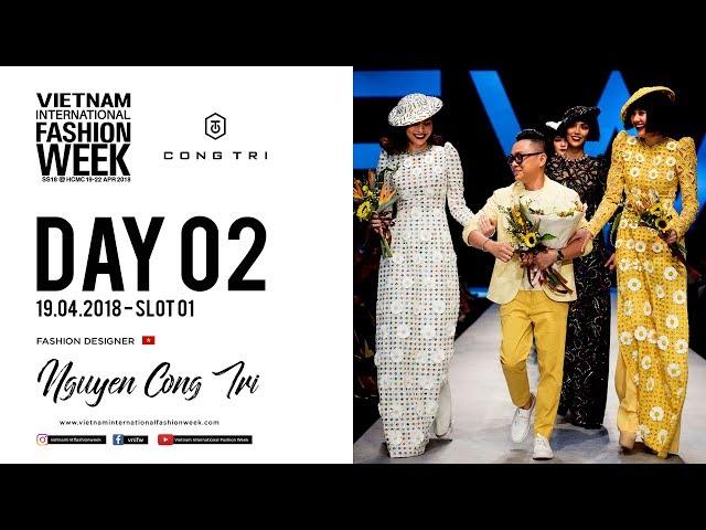 NGUYEN CONG TRI | VIETNAM INTERNATIONAL FASHION WEEK SPRING SUMMER 2018