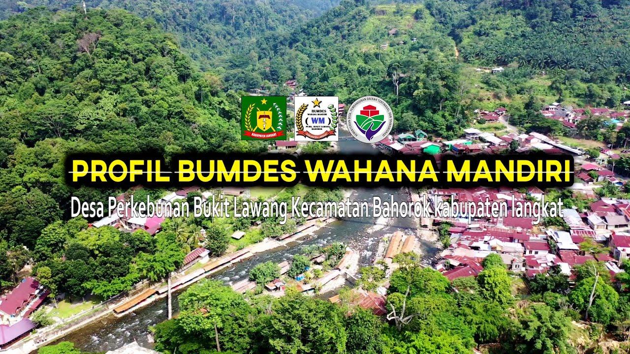 PROFIL BUMDes Wahana Mandiri Desa Perkebunan Bukit Lawang Bahorok | DESA WISATA