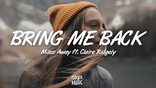Miles Away - Bring Me Back (Lyrics) ft. Claire Ridgely