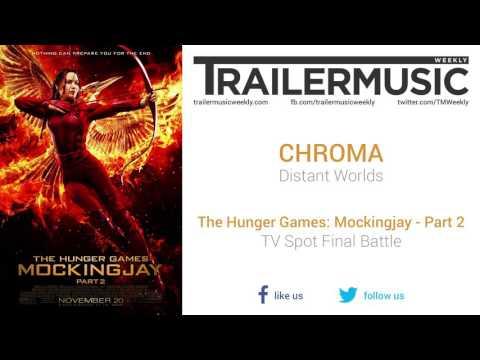 The Hunger Games: Mockingjay - Part 2 - TV Spot Final Battle Music (CHROMA - Distant Worlds)