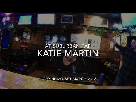 Katie Martin at Suburban Tap March 2018 - Loop Heavy Set