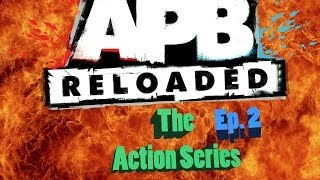 """APB Reloaded Short Film - Cop Action Series Ep. 2 """"The Reunion"""""""