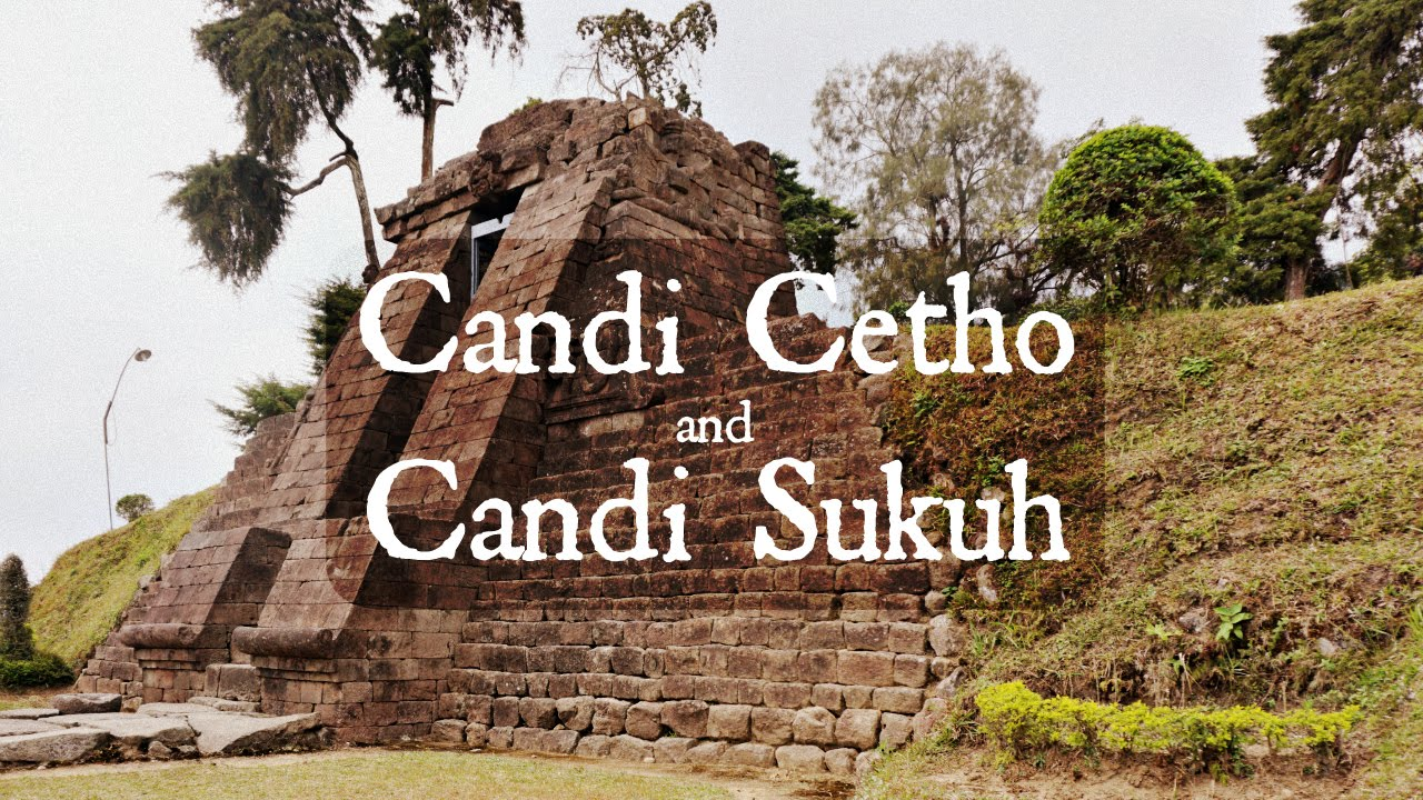 Candi Cetho And Candi Sukuh Central Java Youtube